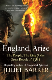 England, Arise : The People, the King and the Great Revolt of 1381, Paperback Book