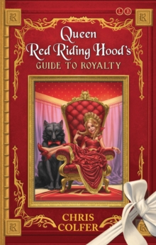The Land of Stories: Queen Red Riding Hood's Guide to Royalty, Paperback Book