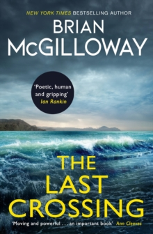 The Last Crossing : a gripping and unforgettable crime thriller from the New York Times bestselling author