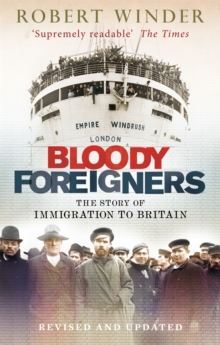Bloody Foreigners : The Story of Immigration to Britain, Paperback Book