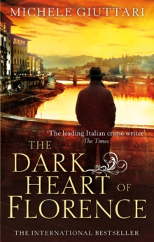 The Dark Heart of Florence, Paperback Book