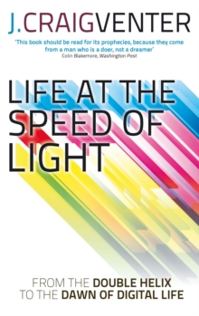 Life at the Speed of Light : From the Double Helix to the Dawn of Digital Life, Paperback Book