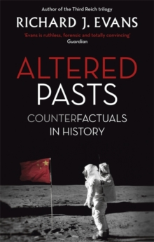 Altered Pasts : Counterfactuals in History, Paperback Book