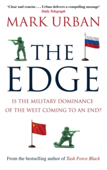 The Edge : Is the Military Dominance of the West Coming to an End?, Paperback Book