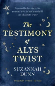 The Testimony of Alys Twist : 'Beautifully written' The Times