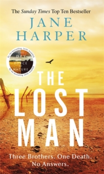 The Lost Man : by the author of the Sunday Times top ten bestseller, The Dry, Paperback / softback Book
