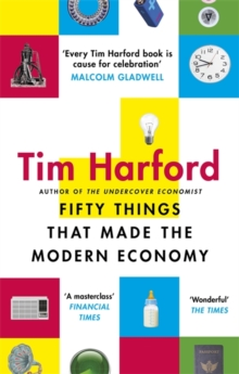 Fifty Things that Made the Modern Economy, Paperback / softback Book