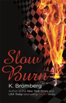 Slow Burn : (The Driven Series), Paperback Book