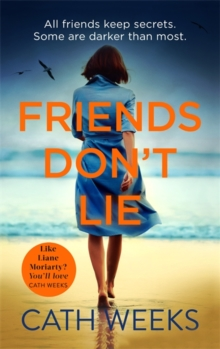 Friends Don't Lie : the emotionally gripping page turner about secrets between friends, Paperback / softback Book