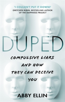 Duped : Compulsive Liars and How They Can Deceive You, Paperback / softback Book