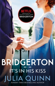 Bridgerton: It's In His Kiss (Bridgertons Book 7) : Inspiration for the Netflix Original Series Bridgerton