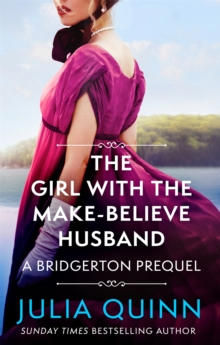 The Girl with the Make-Believe Husband : A Bridgerton Prequel