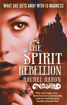 The Spirit Rebellion : The Legend of Eli Monpress: Book 2, Paperback Book