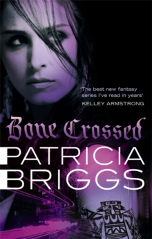 Bone Crossed : Mercy Thompson Book 4, Paperback Book