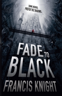 Fade to Black : Book 1 of the Rojan Dizon Novels, Paperback Book