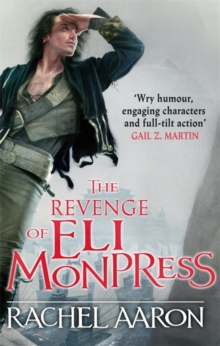 The Revenge of Eli Monpress : An Omnibus Containing The Spirit War and Spirit's End, Paperback Book