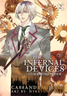 Clockwork Prince: The Mortal Instruments Prequel : Volume 2 of The Infernal Devices Manga, Paperback Book