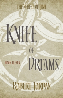 Knife Of Dreams : Book 11 of the Wheel of Time, Paperback Book