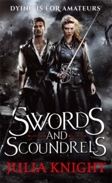 Swords and Scoundrels : The Duellists: Book One, Paperback Book