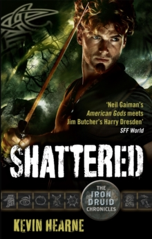 Shattered : The Iron Druid Chronicles, Paperback Book
