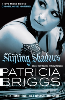 Shifting Shadows : Stories from the World of Mercy Thompson, Hardback Book