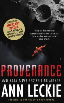 Provenance : A new novel set in the world of the Hugo, Nebula and Arthur C. Clarke Award-Winning ANCILLARY JUSTICE, Paperback Book