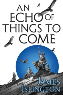 An Echo of Things to Come : Book Two of the Licanius trilogy