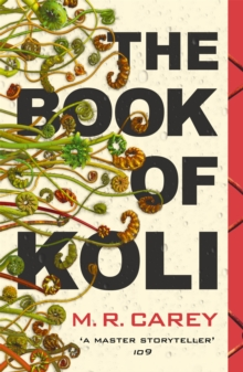 The Book of Koli : The Rampart Trilogy, Book 1 (shortlisted for the Philip K. Dick Award)