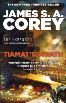 Tiamat's Wrath : Book 8 of the Expanse (now a Prime Original series), Paperback / softback Book