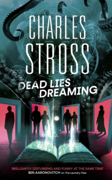 Dead Lies Dreaming : Book 1 of the New Management, A new adventure begins in the world of the Laundry Files