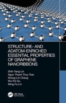 Structure- and Adatom-Enriched Essential Properties of Graphene Nanoribbons, Hardback Book
