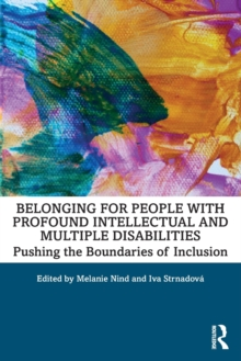 Belonging for People with Profound Intellectual and Multiple Disabilities : Pushing the Boundaries of Inclusion, Paperback / softback Book