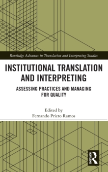 Institutional Translation and Interpreting : Assessing Practices and Managing for Quality, Hardback Book