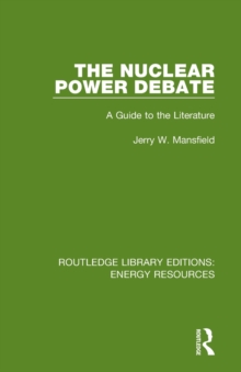 The Nuclear Power Debate : A Guide to the Literature, Paperback / softback Book