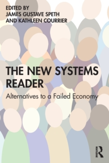 The New Systems Reader : Alternatives to a Failed Economy, Paperback / softback Book