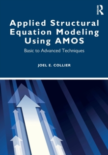 Applied Structural Equation Modeling using AMOS : Basic to Advanced Techniques, Paperback / softback Book