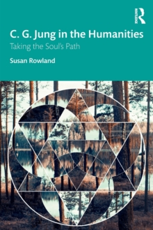 C. G. Jung in the Humanities : Taking the Soul's Path