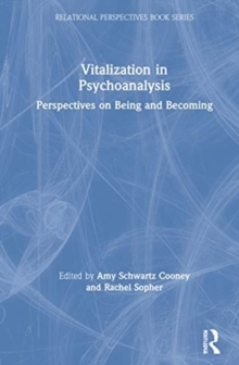 Vitalization in Psychoanalysis : Perspectives on Being and Becoming