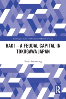 Hagi - A Feudal Capital in Tokugawa Japan