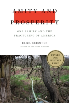 Amity and Prosperity : One Family and the Fracturing of America, Hardback Book