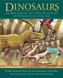 Dinosaurs : The Most Complete, Up-to-Date Encyclopedia for Dinosaur Lovers of All Ages, Hardback Book