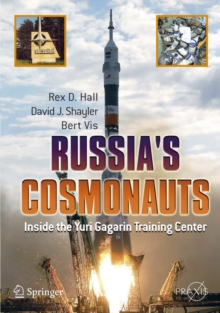 Russia's Cosmonauts : Inside the Yuri Gagarin Training Center, Paperback / softback Book