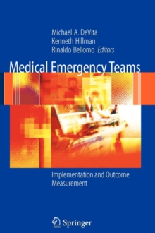 Medical Emergency Teams : Implementation and Outcome Measurement, Paperback / softback Book