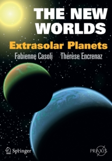 The New Worlds : Extrasolar Planets, Paperback / softback Book
