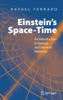 Einstein's Space-Time : An Introduction to Special and General Relativity, Hardback Book