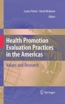 Health Promotion Evaluation Practices in the Americas : Values and Research, Hardback Book