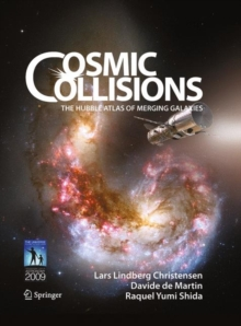 Cosmic Collisions : The Hubble Atlas of Merging Galaxies, Hardback Book