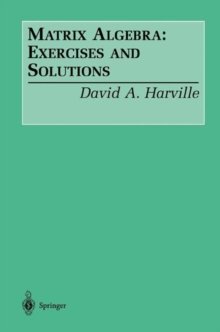 Matrix Algebra: Exercises and Solutions, Paperback / softback Book