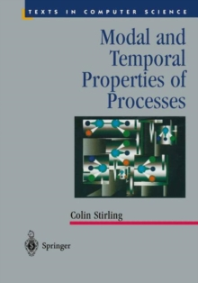 Modal and Temporal Properties of Processes, Hardback Book