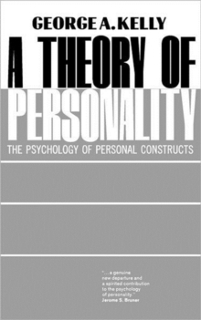 A Theory of Personality : The Psychology of Personal Constructs, Paperback Book